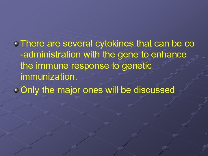 There are several cytokines that can be co -administration with the gene to enhance