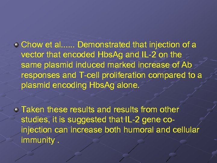 Chow et al. . . Demonstrated that injection of a vector that encoded Hbs.