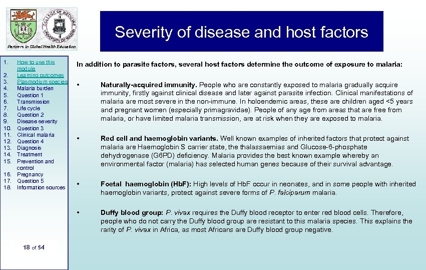 Severity of disease and host factors Partners in Global Health Education 1. 2. 3.