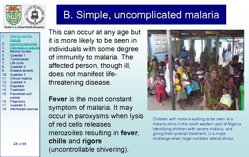 B. Simple, uncomplicated malaria Partners in Global Health Education 1. 2. 3. 4. 5.