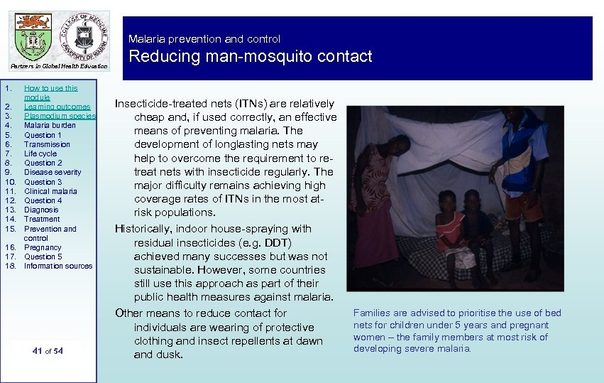 Malaria prevention and control Partners in Global Health Education 1. 2. 3. 4. 5.