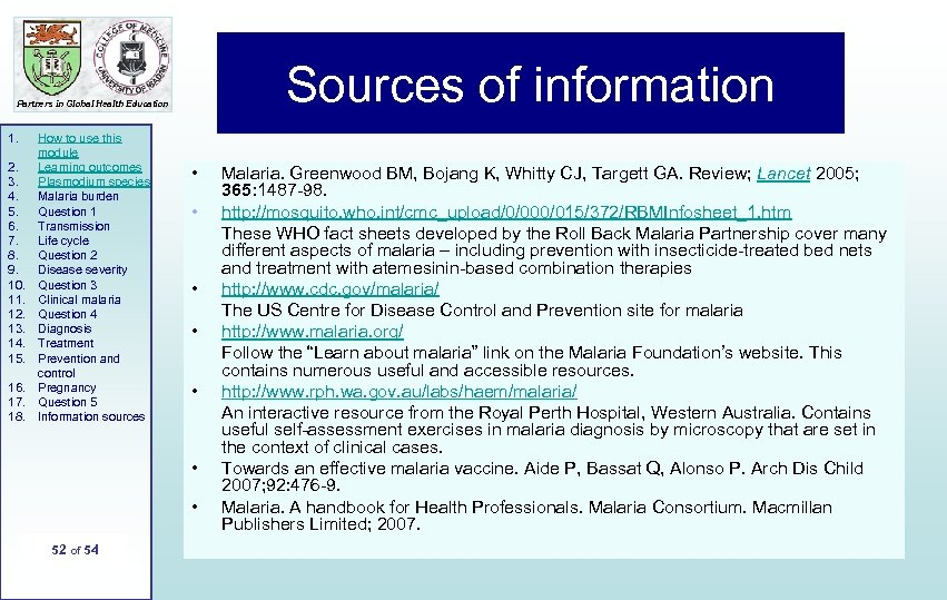Sources of information Partners in Global Health Education 1. 2. 3. 4. 5. 6.