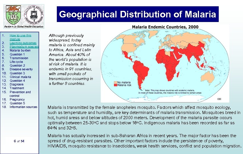 Geographical Distribution of Malaria Partners in Global Health Education 1. 2. 3. 4. 5.