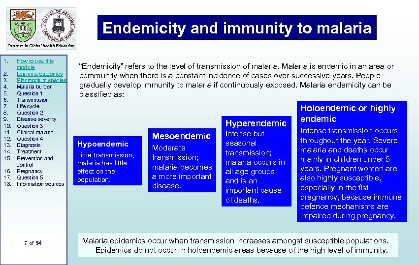 Endemicity and immunity to malaria Partners in Global Health Education 1. 2. 3. 4.