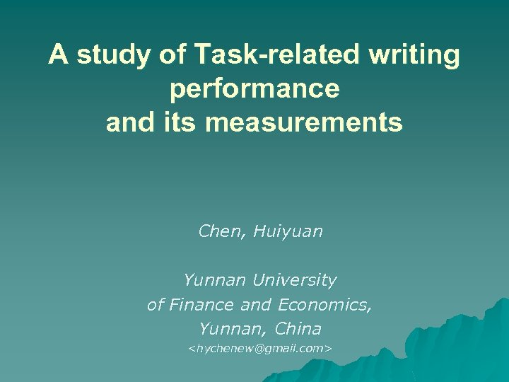 A study of Task-related writing performance and its measurements Chen, Huiyuan Yunnan University of