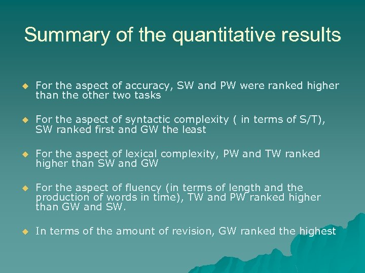 Summary of the quantitative results u For the aspect of accuracy, SW and PW