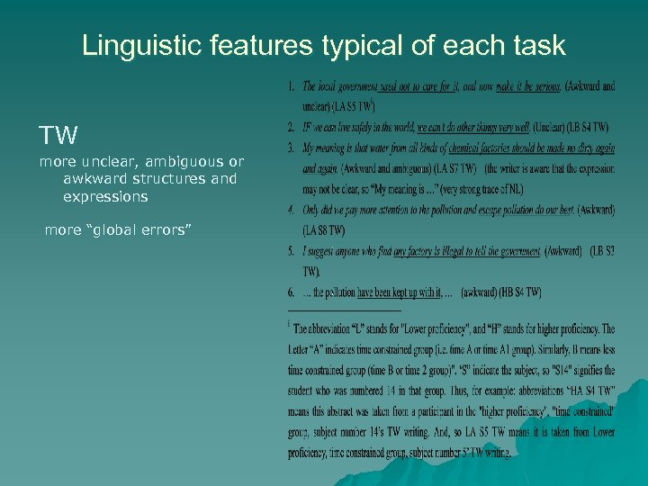 Linguistic features typical of each task TW more unclear, ambiguous or awkward structures and