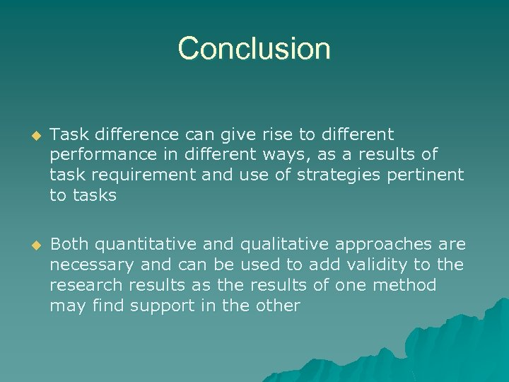 Conclusion u Task difference can give rise to different performance in different ways, as