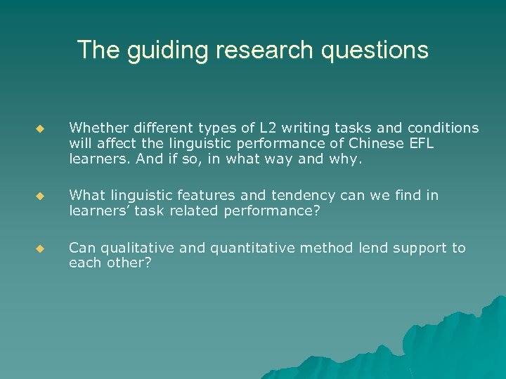 The guiding research questions u Whether different types of L 2 writing tasks and