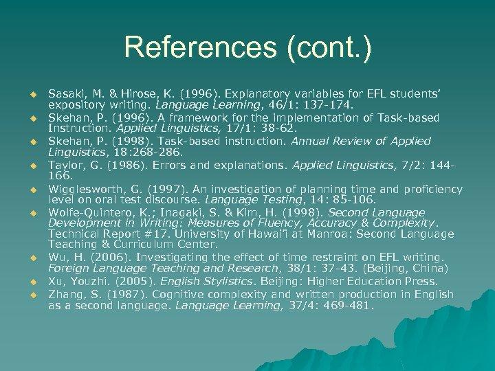 References (cont. ) u u u u u Sasaki, M. & Hirose, K. (1996).