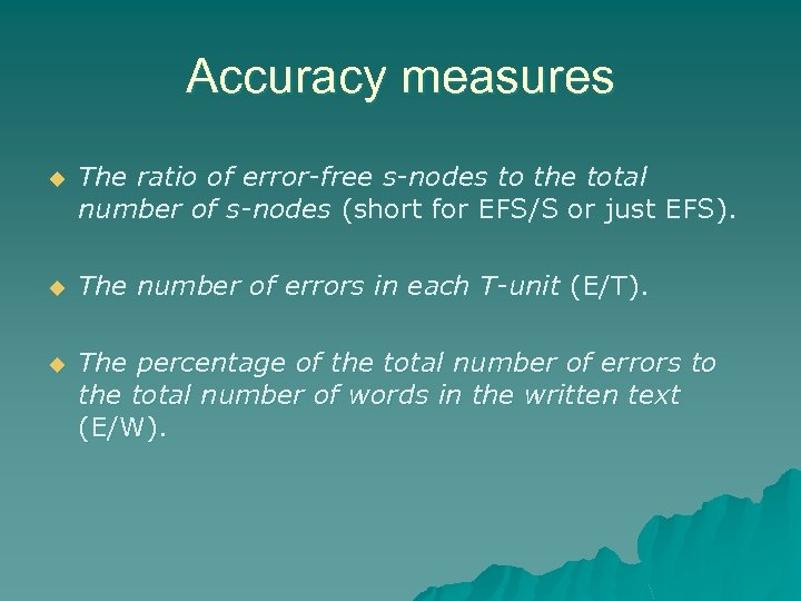 Accuracy measures u The ratio of error-free s-nodes to the total number of s-nodes