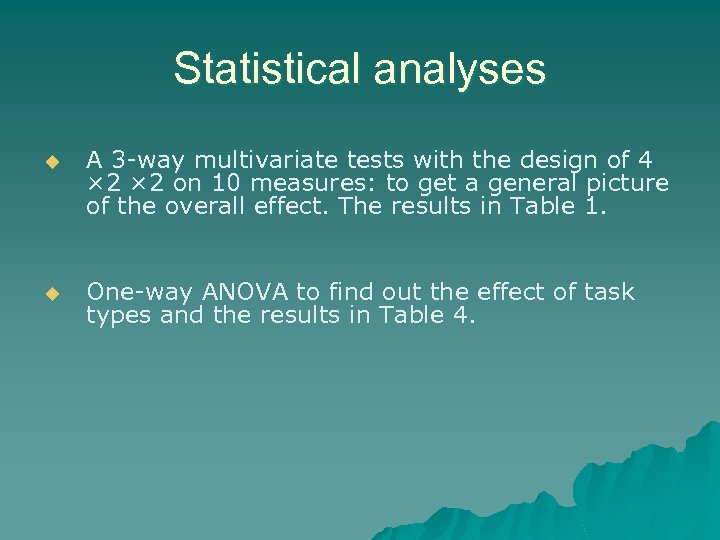 Statistical analyses u A 3 -way multivariate tests with the design of 4 ×