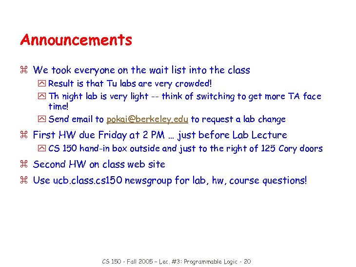 Announcements z We took everyone on the wait list into the class y Result
