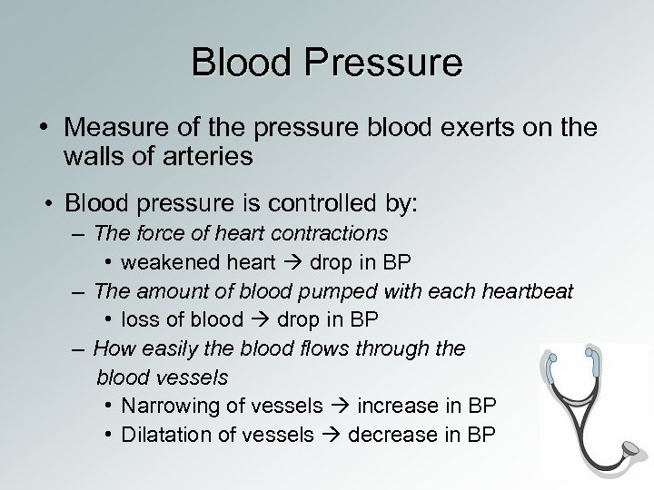 Blood Pressure • Measure of the pressure blood exerts on the walls of arteries