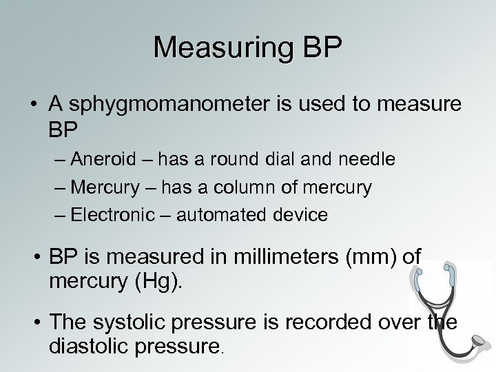 Measuring BP • A sphygmomanometer is used to measure BP – Aneroid – has