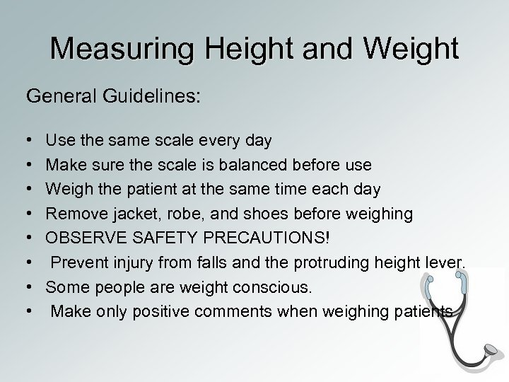 Measuring Height and Weight General Guidelines: • • Use the same scale every day