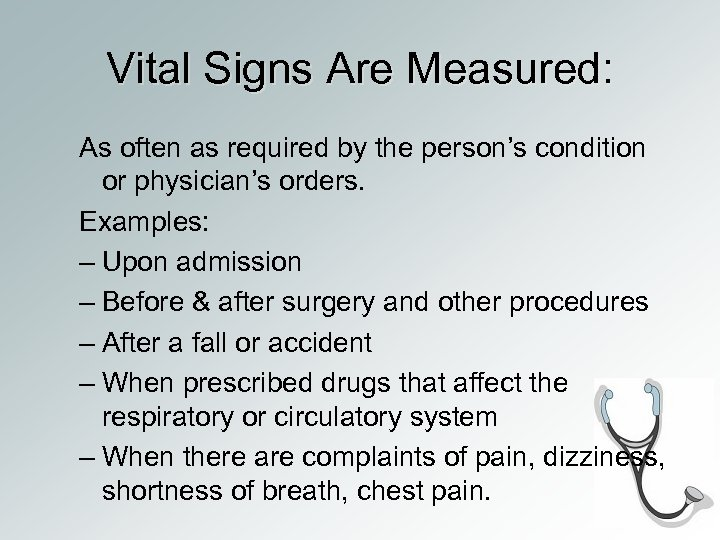 Vital Signs Are Measured: As often as required by the person's condition or physician's