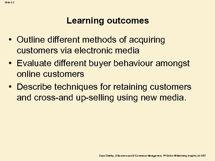 Slide 9. 2 Learning outcomes • Outline different methods of acquiring customers via electronic