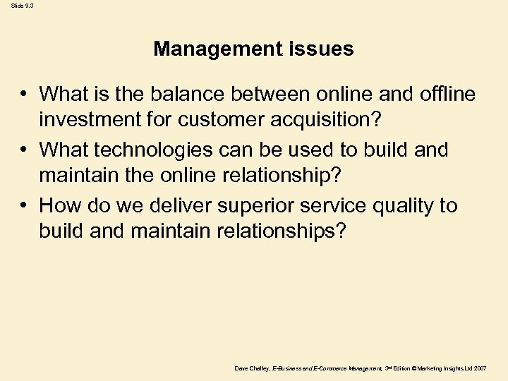 Slide 9. 3 Management issues • What is the balance between online and offline