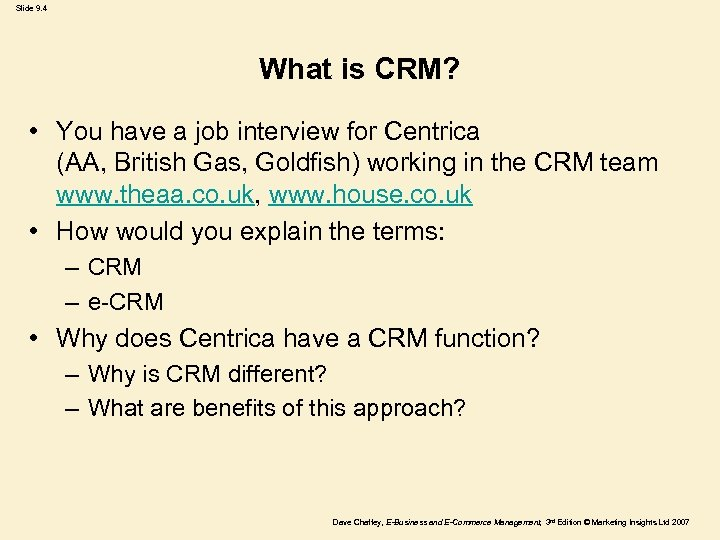 Slide 9. 4 What is CRM? • You have a job interview for Centrica