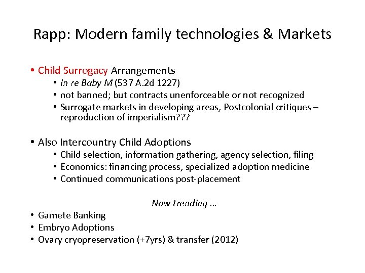 Rapp: Modern family technologies & Markets • Child Surrogacy Arrangements • In re Baby