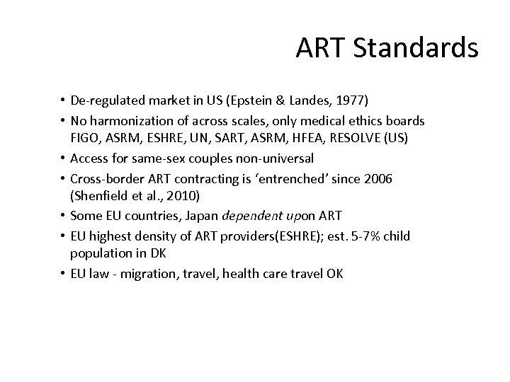 ART Standards • De-regulated market in US (Epstein & Landes, 1977) • No harmonization