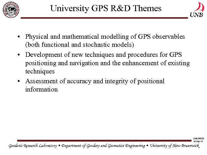 University GPS R&D Themes • Physical and mathematical modelling of GPS observables (both functional