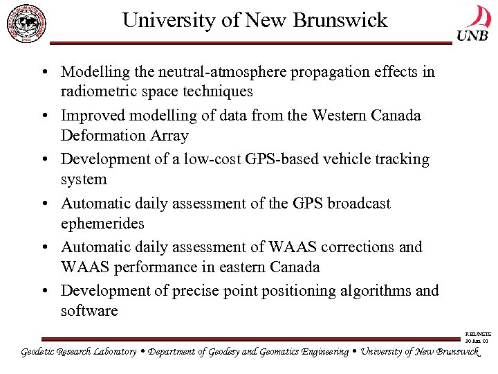 University of New Brunswick • Modelling the neutral-atmosphere propagation effects in radiometric space techniques