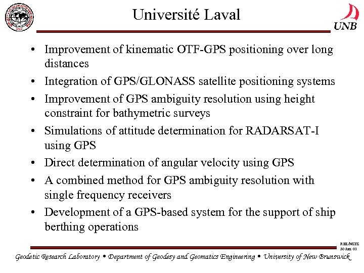 Université Laval • Improvement of kinematic OTF-GPS positioning over long distances • Integration of