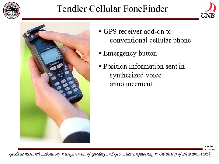 Tendler Cellular Fone. Finder • GPS receiver add-on to conventional cellular phone • Emergency