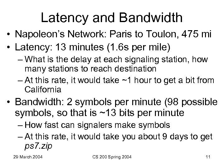 Latency and Bandwidth • Napoleon's Network: Paris to Toulon, 475 mi • Latency: 13