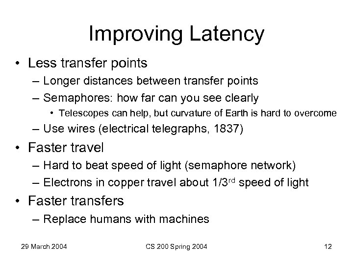 Improving Latency • Less transfer points – Longer distances between transfer points – Semaphores: