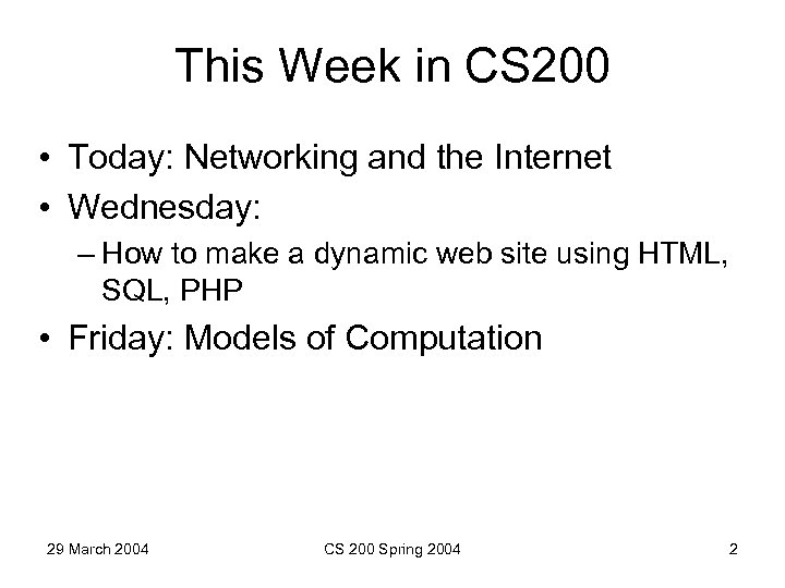 This Week in CS 200 • Today: Networking and the Internet • Wednesday: –