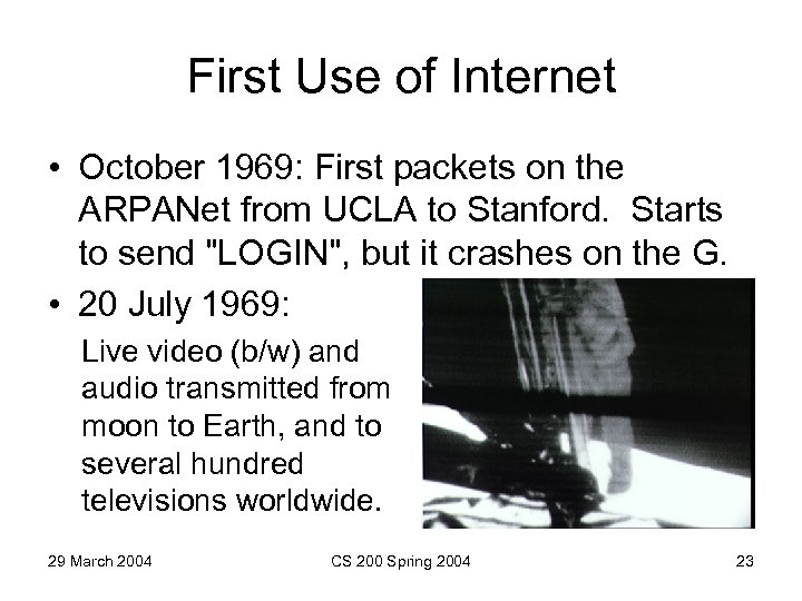 First Use of Internet • October 1969: First packets on the ARPANet from UCLA