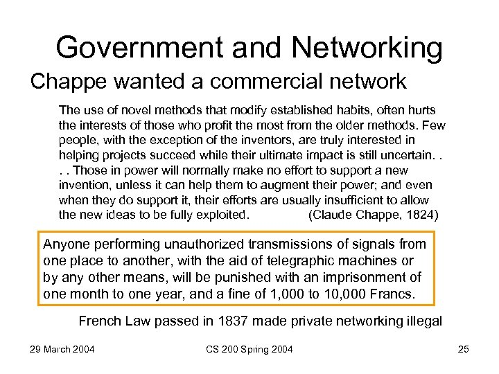 Government and Networking Chappe wanted a commercial network The use of novel methods that