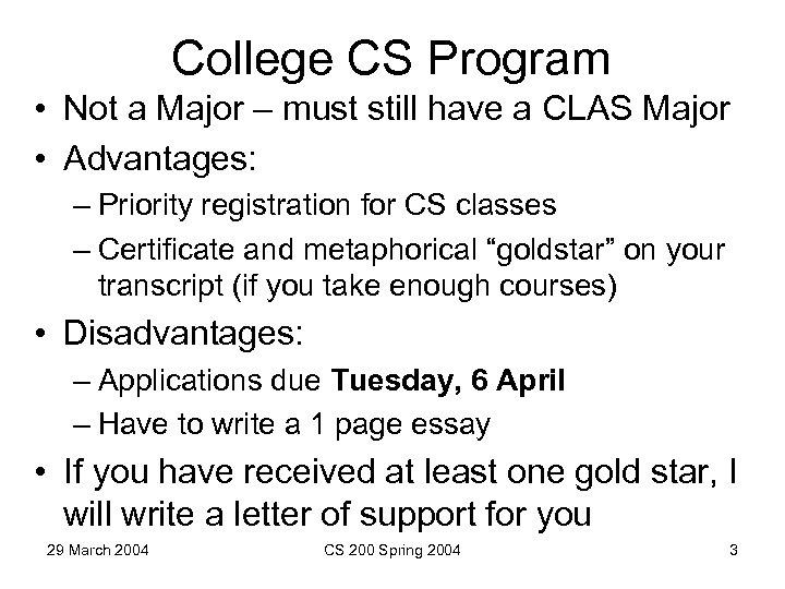 College CS Program • Not a Major – must still have a CLAS Major
