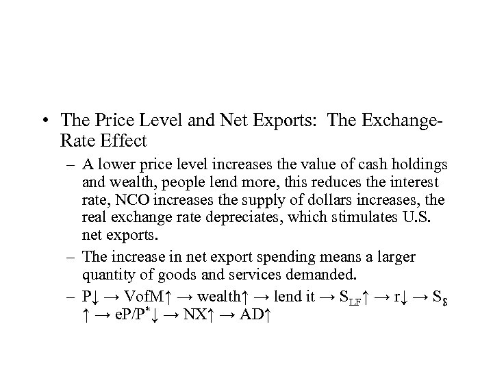 • The Price Level and Net Exports: The Exchange. Rate Effect – A