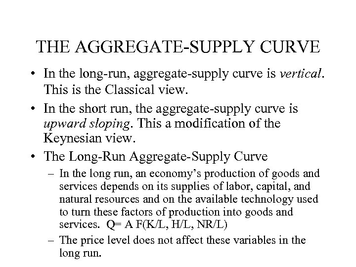 THE AGGREGATE-SUPPLY CURVE • In the long-run, aggregate-supply curve is vertical. This is the