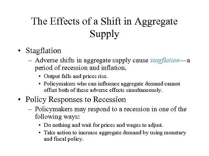 The Effects of a Shift in Aggregate Supply • Stagflation – Adverse shifts in