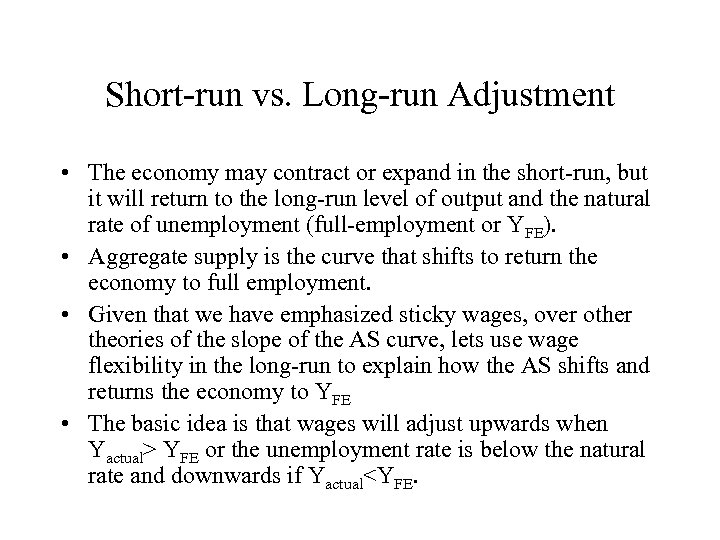 Short-run vs. Long-run Adjustment • The economy may contract or expand in the short-run,
