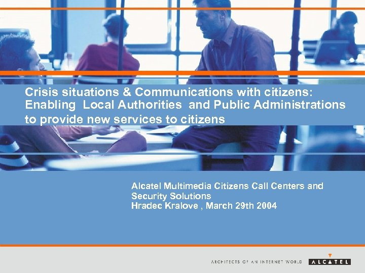 Crisis situations & Communications with citizens: Enabling Local Authorities and Public Administrations to provide