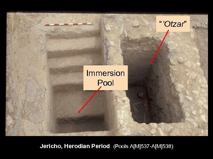 """'Otzar"" Immersion Pool Jericho, Herodian Period (Pools A[M]537 -A[M]538)"