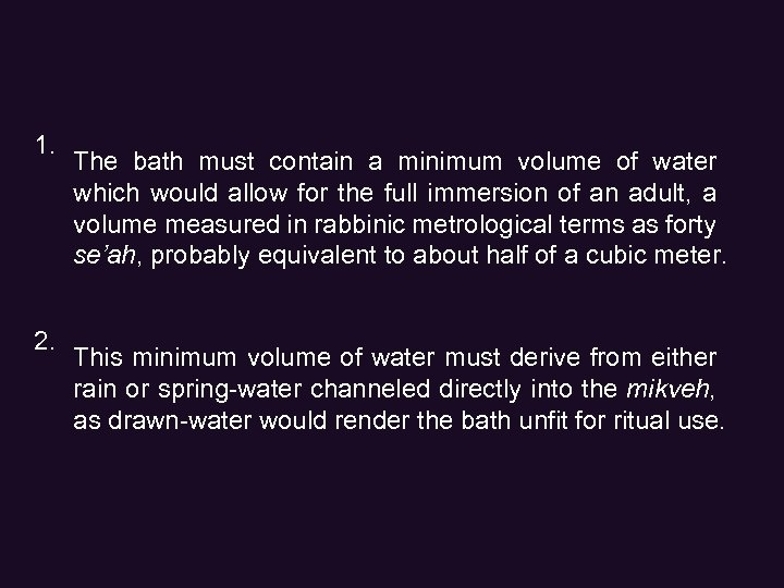 1. 2. The bath must contain a minimum volume of water which would allow