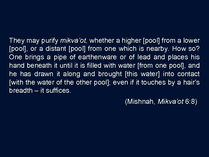They may purify mikva'ot, whether a higher [pool] from a lower [pool], or a