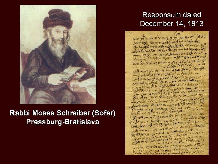 Responsum dated December 14, 1813 Rabbi Moses Schreiber (Sofer) Pressburg-Bratislava