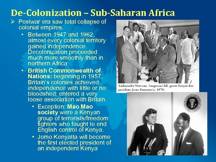 De-Colonization – Sub-Saharan Africa Ø Postwar era saw total collapse of colonial empires. •