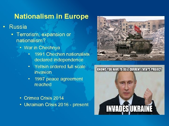 Nationalism in Europe • Russia • Terrorism, expansion or nationalism? • War in Chechnya