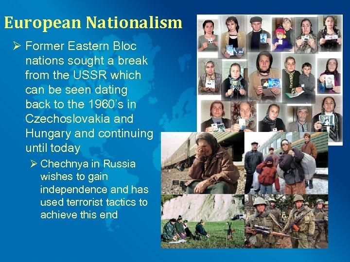 European Nationalism Ø Former Eastern Bloc nations sought a break from the USSR which