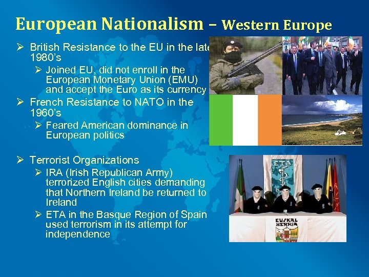 European Nationalism – Western Europe Ø British Resistance to the EU in the late