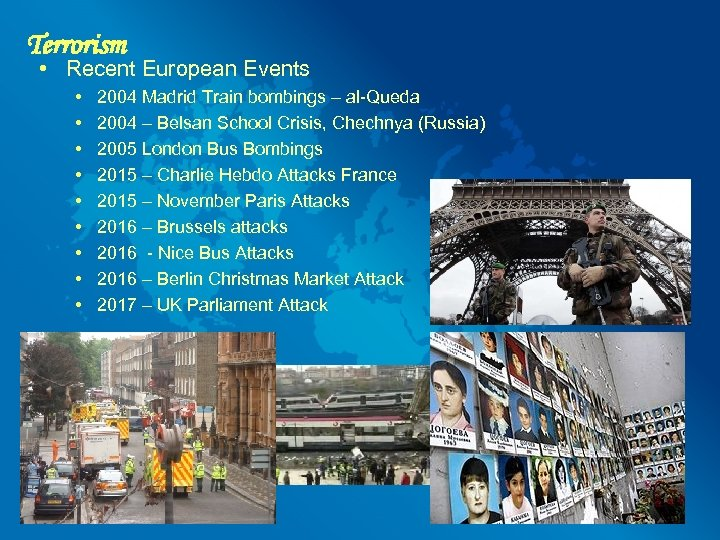 Terrorism • Recent European Events • • • 2004 Madrid Train bombings – al-Queda